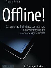 """""""Offline!"""" ist bei Springer Spektrum erschienen, hat 290 Seiten und kostet 19,99 Euro."""