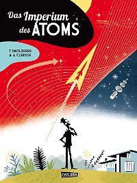 """""""Das Imperium des Atoms"""" ist bei Carlsen erschienen, 144 Seiten im Hardcover, 22,90 €."""