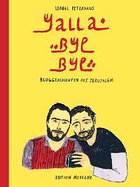 """""""Yallabyebye"""" ist in der Edition Moderne erschienen, 96 Seiten im Hardcover, 22 Euro."""