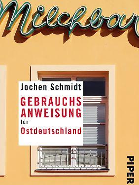 """""""Gebrauchsanweisung für Ostdeutschland"""" ist bei Piper erschienen, 240 Seiten, 14,99 Euro."""