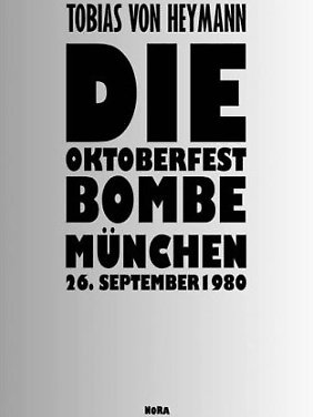 """Tobias von Heymanns """"Die Oktoberfest-Bombe"""" ist 2008 im Nora-Verlag erschienen."""