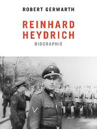 Gerwarths Heydrich-Biographie ist bei Siedler erschienen.