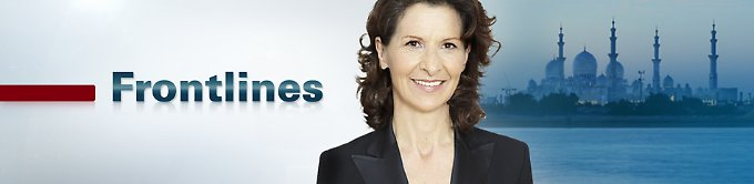 Sendung: Frontlines - Antonia Rados unterwegs