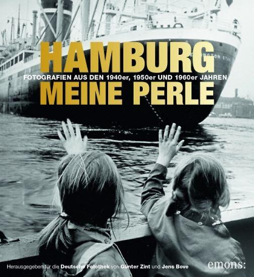 """""""Hamburg meine Perle - Fotografien aus den 1940er, 1950er und 1960er Jahren"""" ist bei Emons erschienen, 320 Seiten, gebunden mit Schutzumschlag, 49,95 Euro."""